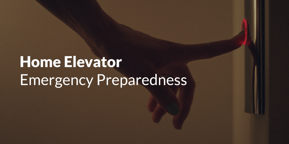 home elevator emergency preparedness