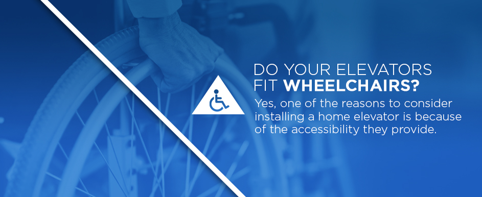 do home elevators fit wheelchairs