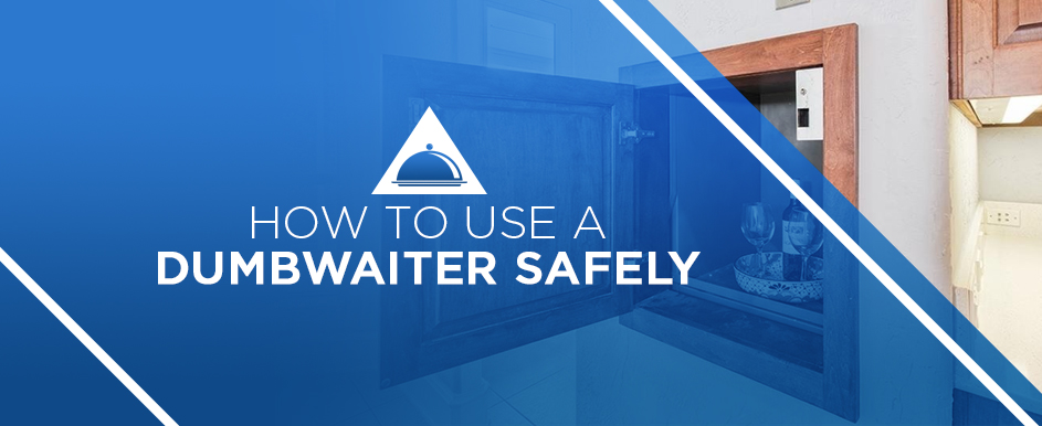how to use a dumbwaiter safely